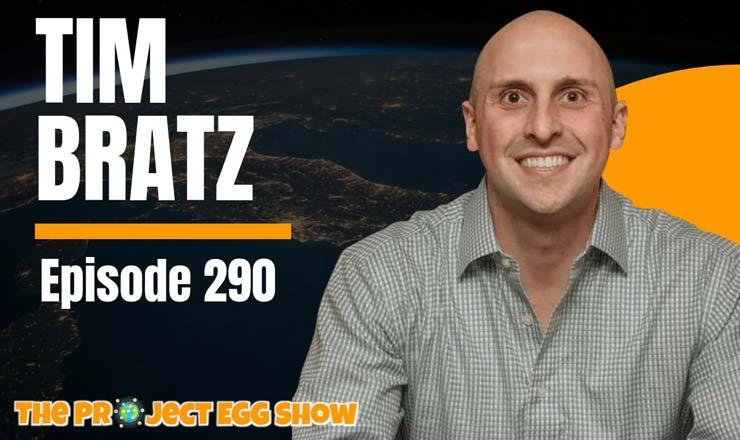The Project EGG Show - Tim Bratz